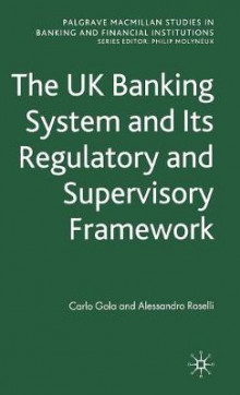 The UK Banking System and Its Regulatory and Supervisory Framework av Carlo Gola og Alessandro Roselli (Innbundet)