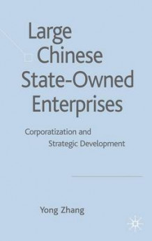 Large Chinese State-owned Enterprises av Yong Zhang (Innbundet)
