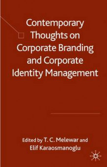 Contemporary Thoughts on Corporate Branding and Corporate Identity Management (Innbundet)