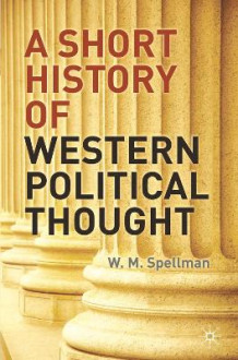 A Short History of Western Political Thought av W. M. Spellman (Heftet)