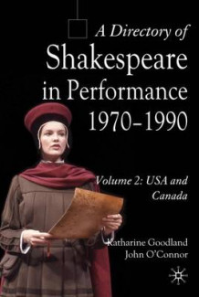 Directory of Shakespeare in Performance 1970-1990: USA and Canada v. 2 av Katharine Goodland og John O'Connor (Innbundet)
