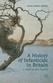 A History of Infanticide in Britain, c. 1600 to the Present av Anne-Marie Kilday (Innbundet)
