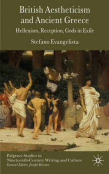 British Aestheticism and Ancient Greece av Stefano Evangelista (Innbundet)