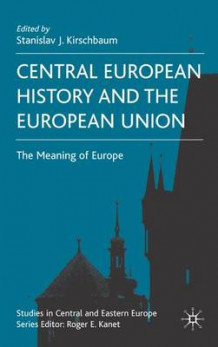 Central European History and the European Union (Innbundet)