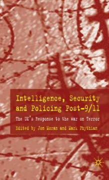 Intelligence, Security and Policing Post-9/11 av Jon Moran og Mark Phythian (Innbundet)
