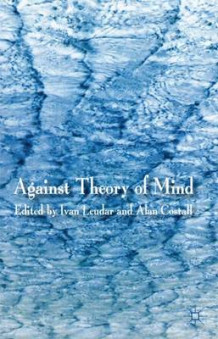 Against Theory of Mind (Innbundet)
