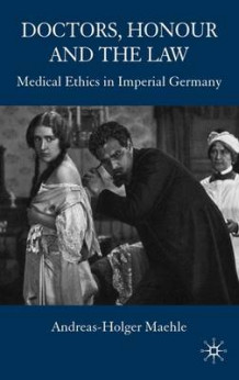 Doctors, Honour and the Law av Andreas-Holger Maehle (Innbundet)