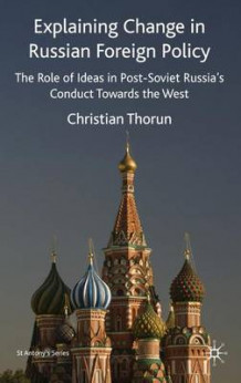 Explaining Change in Russian Foreign Policy av Christian Thorun (Innbundet)