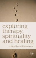 Exploring Therapy, Spirituality and Healing (Heftet)