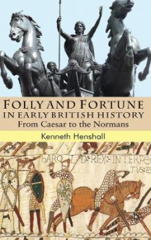 Folly and Fortune in Early British History av Kenneth G. Henshall (Innbundet)