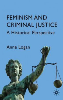 Feminism and Criminal Justice av Anne Logan (Innbundet)
