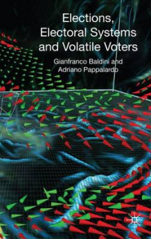 Elections, Electoral Systems and Volatile Voters av Gianfranco Baldini og Adriano Pappalardo (Innbundet)