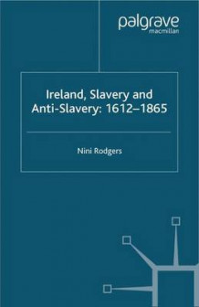 Ireland, Slavery and Anti-Slavery: 1612-1865 av Nini Rodgers (Heftet)