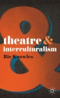Theatre and Interculturalism av Ric Knowles (Heftet)