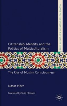 Citizenship, Identity and the Politics of Multiculturalism av Nasar Meer (Innbundet)