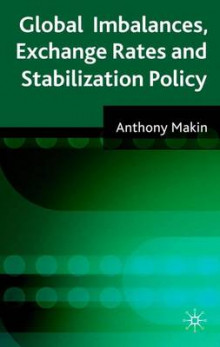Global Imbalances, Exchange Rates and Stabilization Policy av A. J. Makin (Innbundet)