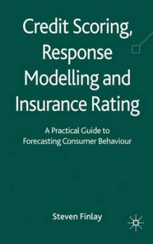 Credit Scoring, Response Modelling and Insurance Rating av Steven Finlay (Innbundet)