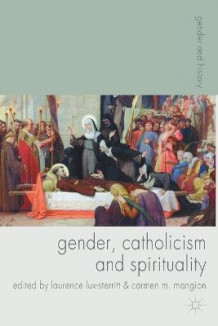 Gender, Catholicism and Spirituality (Heftet)