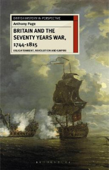 Britain and the Seventy Years War, 1744-1815 av Anthony H. Page (Innbundet)