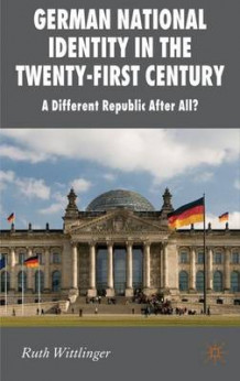 German National Identity in the Twenty-First Century av Ruth Wittlinger (Innbundet)