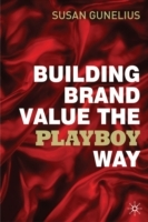 Building Brand Value the Playboy Way av Susan Gunelius (Innbundet)