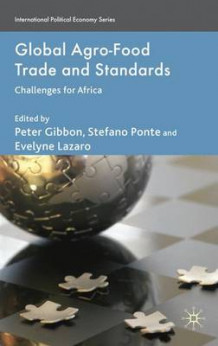 Global Agro-Food Trade and Standards (Innbundet)