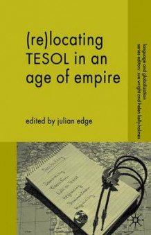 (Re-)locating TESOL in an Age of Empire (Heftet)