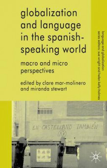 Globalization and Language in the Spanish Speaking World (Heftet)