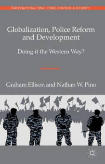 Globalization, Police Reform and Development av Graham Ellison og Nathan Pino (Innbundet)