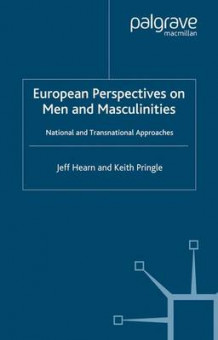 European Perspectives on Men and Masculinities av Prof. Jeff Hearn og Keith Pringle (Heftet)
