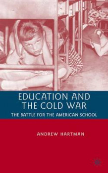 Education and the Cold War av A. Hartman (Innbundet)