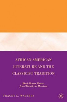 African American Literature and the Classicist Tradition av Tracey L. Walters (Innbundet)
