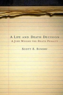 A Life and Death Decision av Scott E. Sundby (Heftet)
