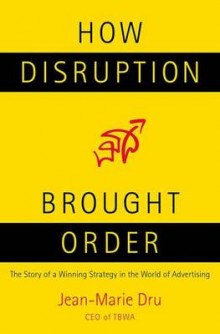 How Disruption Brought Order av Jean-Marie Dru (Innbundet)