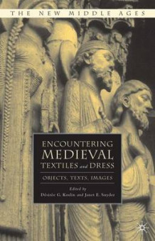 Encountering Medieval Textiles and Dress (Heftet)