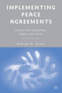 Implementing Peace Agreements av Dorina A. Bekoe (Innbundet)