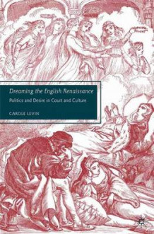 Dreaming the English Renaissance av Carole Levin (Heftet)