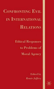 Confronting Evil in International Relations (Innbundet)