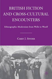 British Fiction and Cross-Cultural Encounters av Carey J. Snyder (Innbundet)