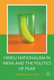 Hindu Nationalism in India and the Politics of Fear av Dibyesh Anand (Innbundet)