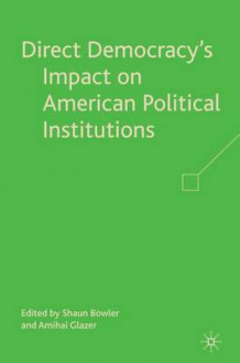 Direct Democracy's Impact on American Political Institutions (Innbundet)