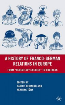 A History of Franco-German Relations in Europe (Innbundet)