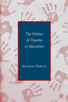 The Politics of Trauma in Education av Michalinos Zembylas (Innbundet)