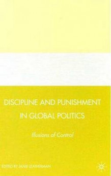 Discipline and Punishment in Global Politics av Janie L. Leatherman (Innbundet)