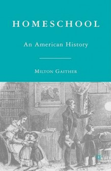 Homeschool av Milton Gaither (Innbundet)
