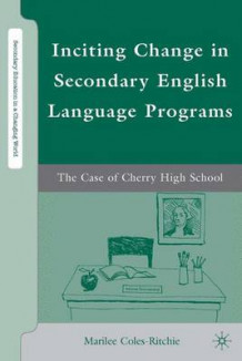 Inciting Change in Secondary English Language Programs av Marilee Coles-Ritchie (Innbundet)