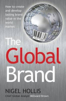 The Global Brand av Nigel Hollis (Innbundet)