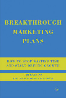 Breakthrough Marketing Plans av Tim Calkins (Heftet)