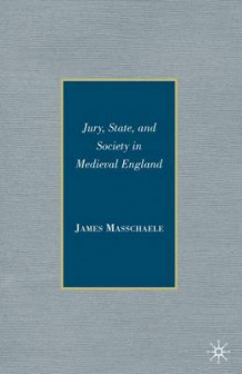 Jury, State, and Society in Medieval England av James Masschaele (Innbundet)