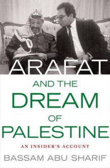 Arafat and the Dream of Palestine av Bassam Abu-Sharif (Innbundet)